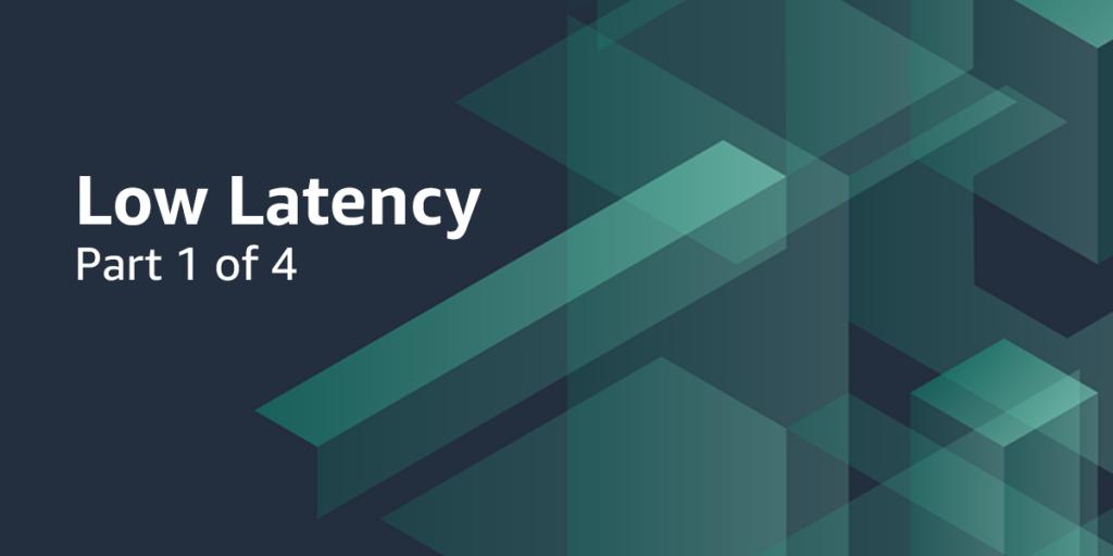 LowLatency_Blog1