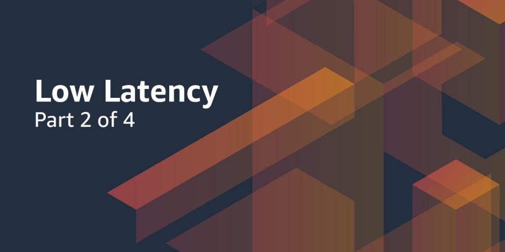 LowLatency_Blog2