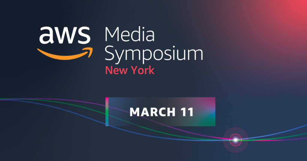 "Graphic that reads ""AWS Media Symposium New York - March 11"""