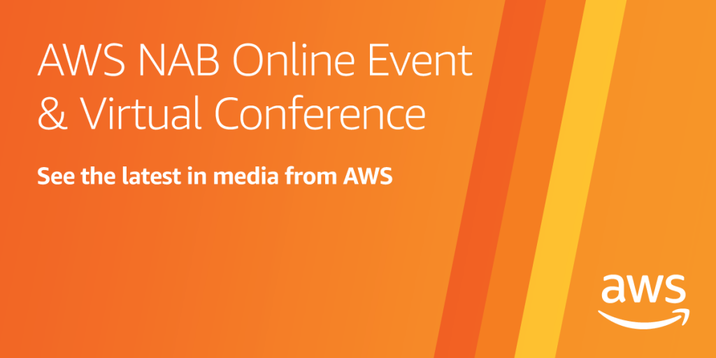 AWS NAB Online Event & Virtual Conference. See the latest in media from AWS.