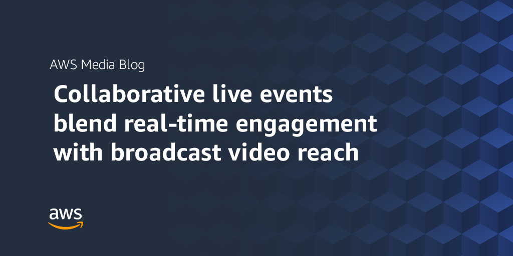 Amazon Chime Collaborative Live Events