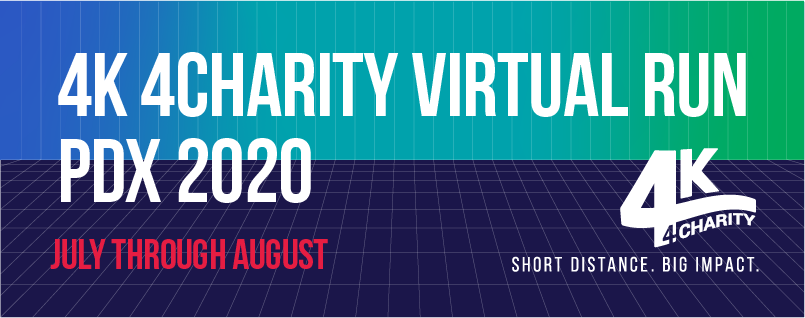 4K 4Charity Virtual Run PDX - July thru August 2020