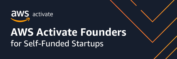 Stylized AWS activate banner with the words AWS Activate Founders for Self-Funded Startups
