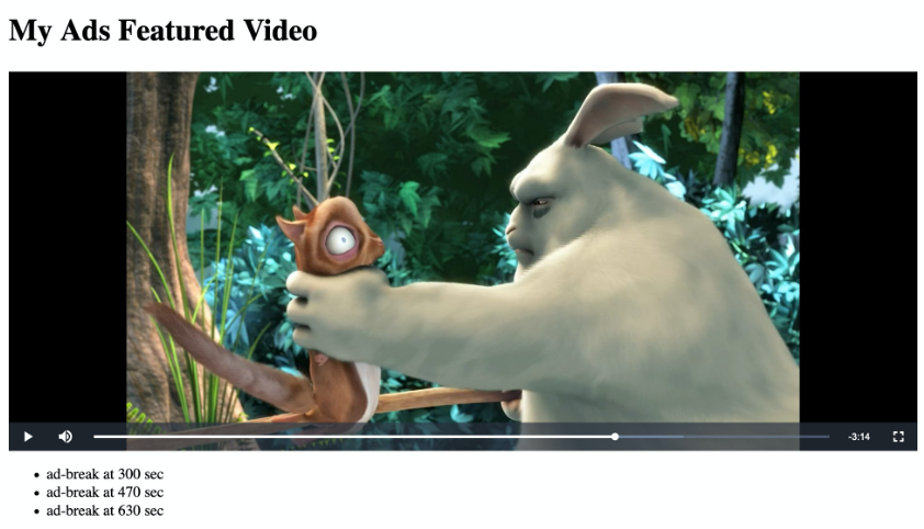 sample HTML page displaying a player object and a list of ad breaks. The user can click on each item of the list to seek to the position of the respective ad. The player in the page displays a frame of Big Buck Bunny (c) 2008 Blender Foundation.