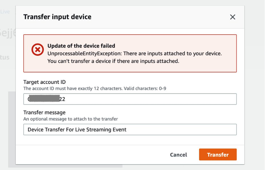 """Transfer device failure notification """"Update of the device failed. UnprocessableEntityException: There are inputs attached to your device. You can't transfer a device if there are inputs attached."""""""
