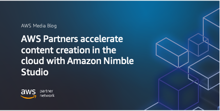 AWS Partners accelerate content creation in the cloud with Amazon Nimble Studio | Amazon Web Services