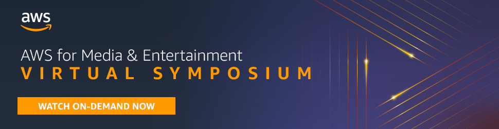 AWS for Media & Entertainment Virtual Symposium banner with an orange button that says Watch On-Demand Now