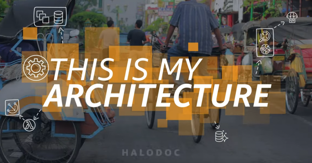 This is My Architecture: Halodoc